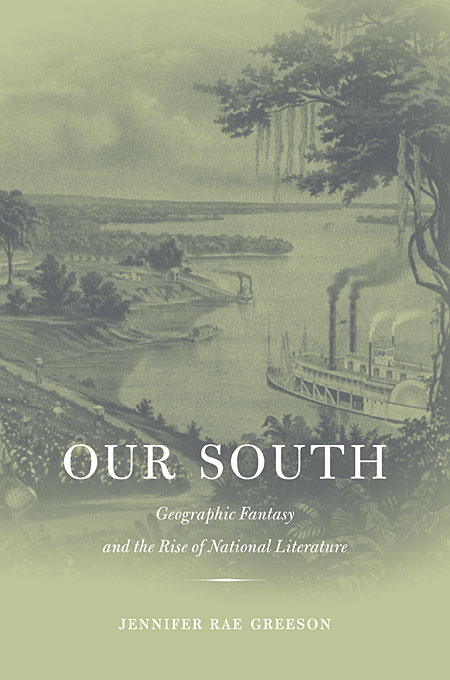 Our South – Geographic Fantasy and the Rise of National Literature