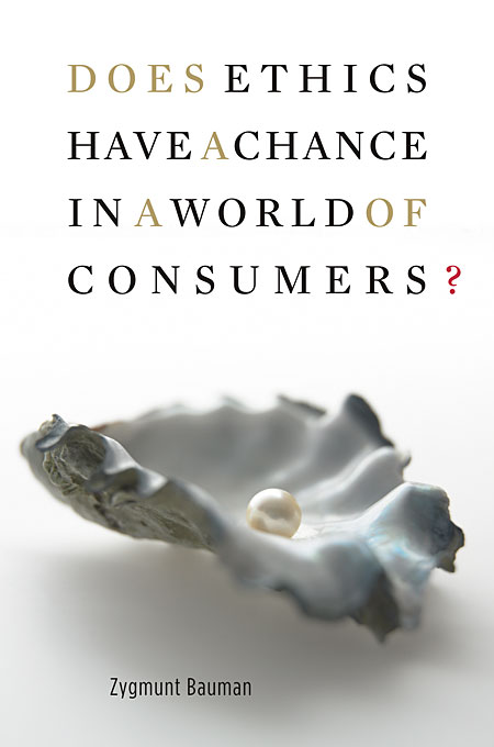 Does Ethics Have a Chance in a World of Consumers? ethics and world politics