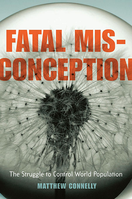 Fatal Misconception – The Struggle to Control World Population fatal misconception – the struggle to control world population