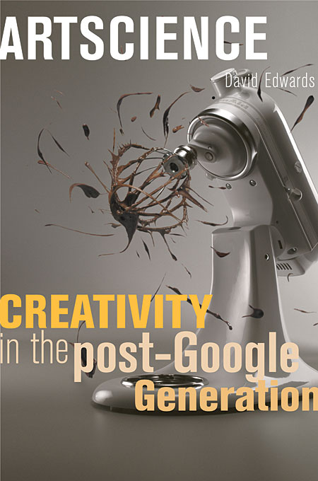 Artscience – Creativity in the Post–Google Generation