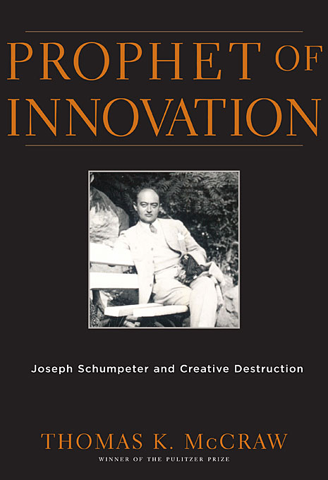 Prophet of Innovation – Joseph Schumpeter and Creative Destruction bevan robert destruction of memory