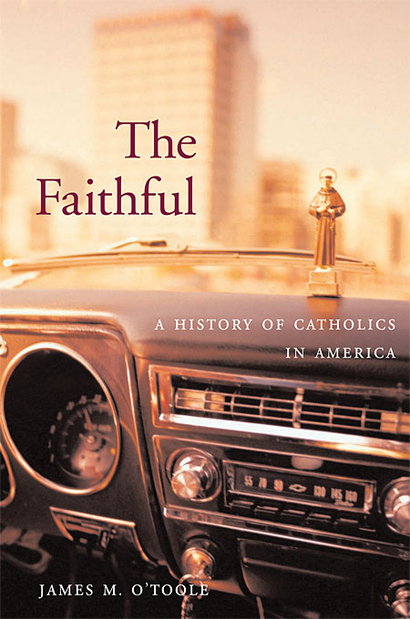 The Faithful – A History of Catholics in America a new literary history of america