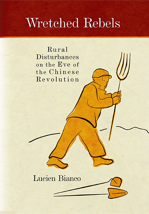 Wretched Rebels – Rural Disturbances on the Eve of  the Chinese Revolution Translated by Philip Liddell edwards eve the rogues princess