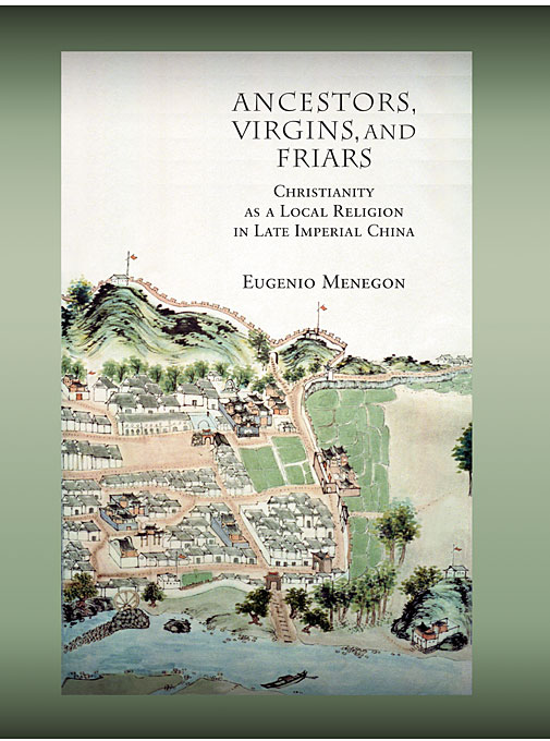 цена на Ancestors, Virgins, and Friars – Christianity as a  Local Religion in Late Imperial China