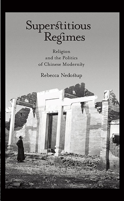 Superstitious Regimes – Religion and the Politics of Chinese Modernity michael willmott complicated lives the malaise of modernity