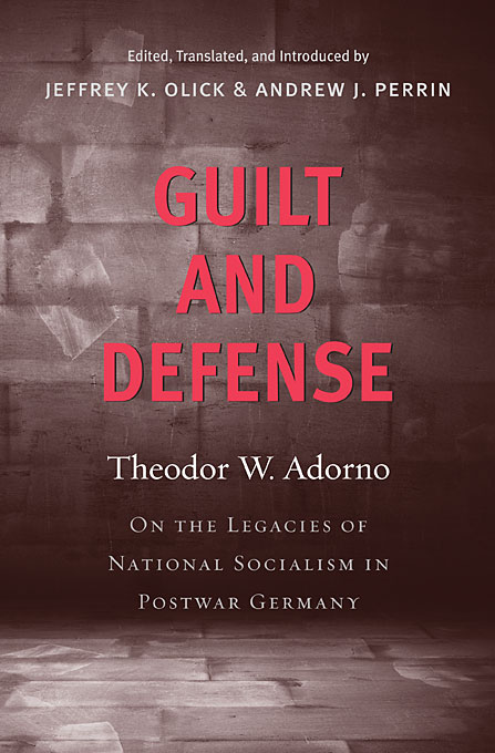 Guilt and Defense – On the Legacies of National Socialism in Postwar Germany breaching the guilt taboo