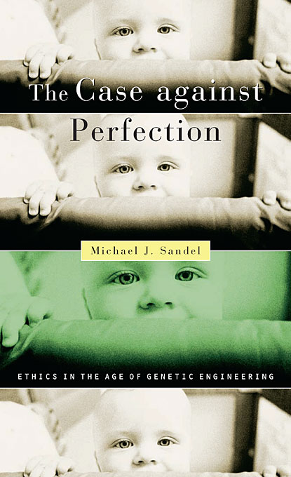 The Case against Perfection – Ethics in the Age of Genetic Engineering