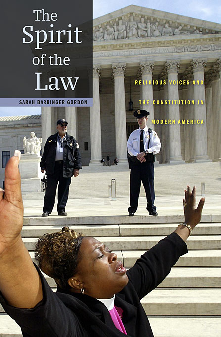 The Spirit of the Law – Religious Voices and the Constitution in Modern America