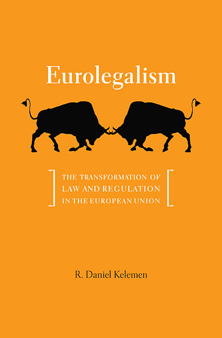 Eurolegalism – The Transformation of Law and Regulation in the European Union the brussels 1 regulation 44 2001