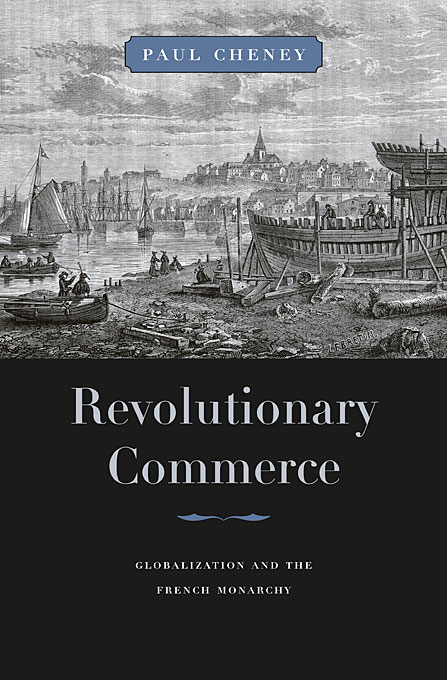 Revolutionary Commerce – Globalization and the French Monarchy