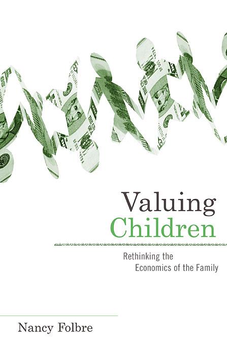Valuing Children – Rethinking the Economics of the  Family handbook of international economics 3