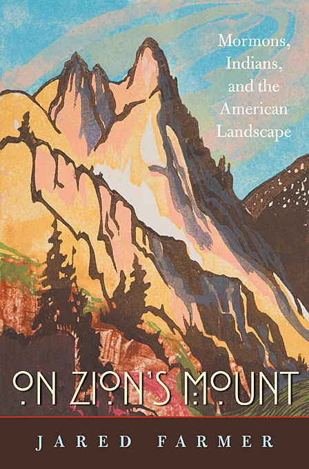 On Zions Mount – Mormons, Indians, and the American Landscape frederic church winslow homer and thomas moran tourism and the american landscape