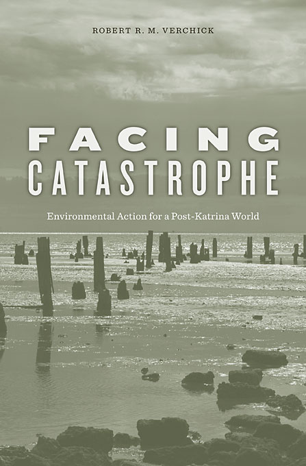 Facing Catastrophe – Environmental Action for a Post–Katrina World scientific american environmental science for a changing world
