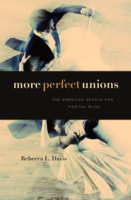 More Perfect Unions – The American Search for Marital Bliss marital communication