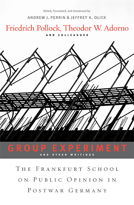 Group Experiment and Other Writings – The Frankfurt School on Public Opinion in Postwar Germany the news and public opinion