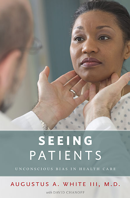 Seeing Patients – Unconscious Bias in Health Care seeing things as they are