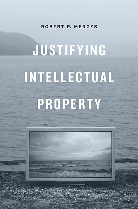 Justifying Intellectual Property