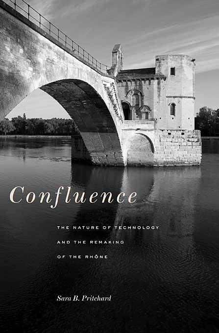 Confluence – The Nature of Technology and the Remaking of the Rhone the heir