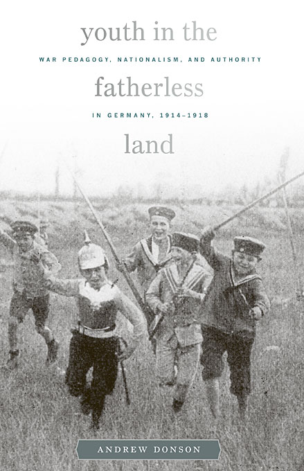 Youth in the Fatherless Land – War Pedagogy, Nationalism, and Authority in Germany, 1914–1918 nationalism
