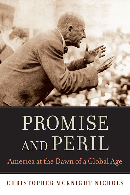 Promise and Peril – America at the Dawn of a Global Age the promise