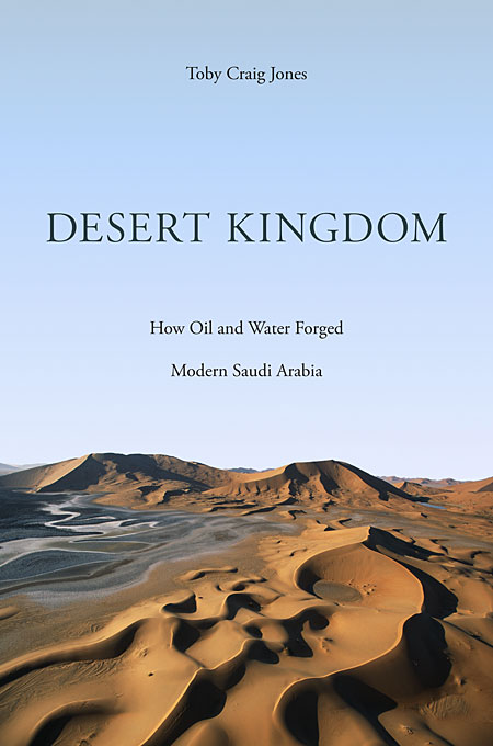 Desert Kingdom – How Oil and Water Forged Modern Saudi Arabia sasson jean desert royal