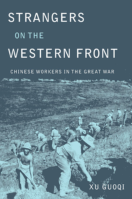 Strangers on the Western Front – Chinese Workers in the Great War