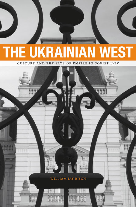 The Ukrainian West – Culture and the Fate of Empire in Soviet Lviv kent west and the weald
