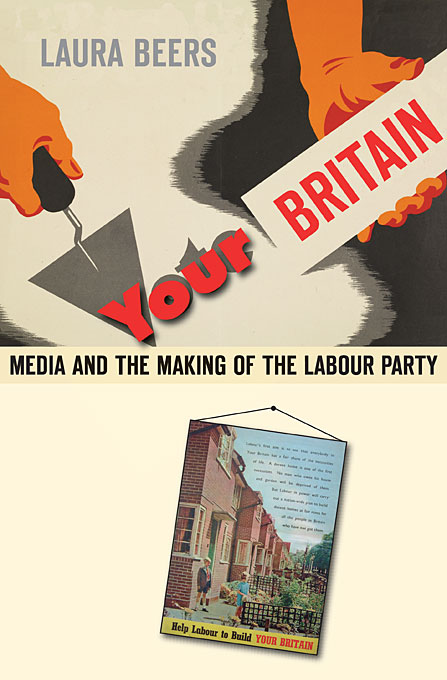 Your Britain – Media and the Making of the Labour Party britain and her people
