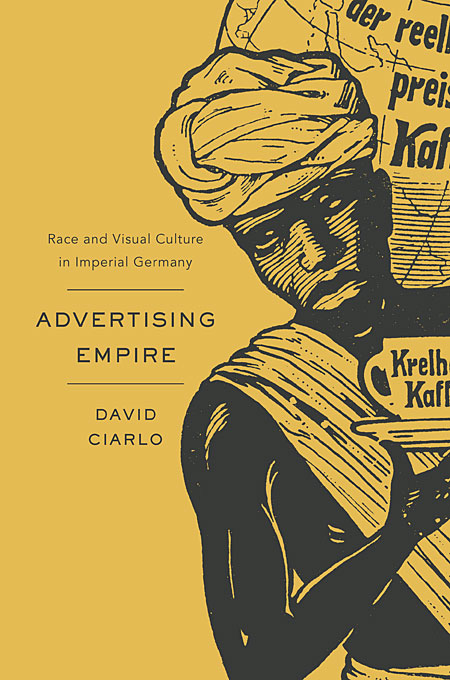 Advertising Empire – Race and Visual Culture in Imperial Germany mannon w14050368212