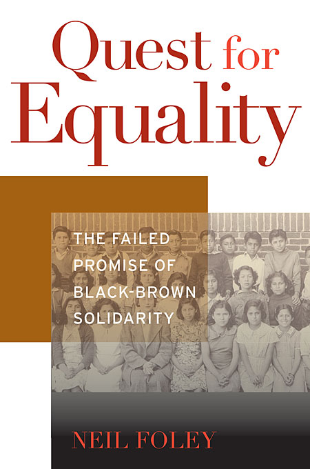 Quest for Equality – The Failed Promise of Black–Brown Solidarity the promise