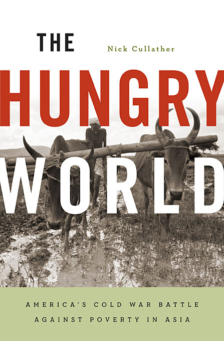 The Hungry World – Americas Cold War Battle Against Poverty in Asia