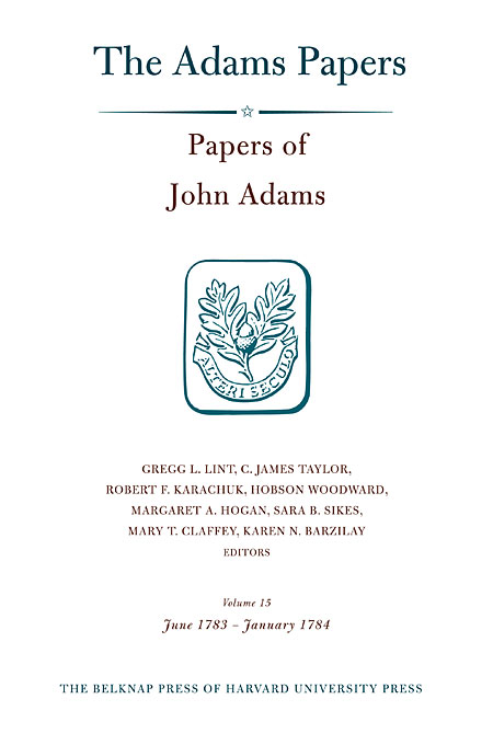 Papers of John Adams V15, June 1783 – January 1784 my dearest friend – letters of abigail and john adams
