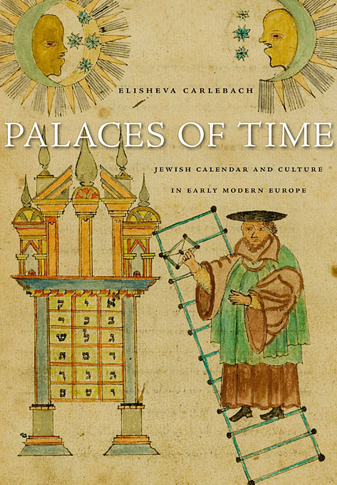 Palaces of Time – Jewish Calendar and Culture in Early Modern Europe jewish healing