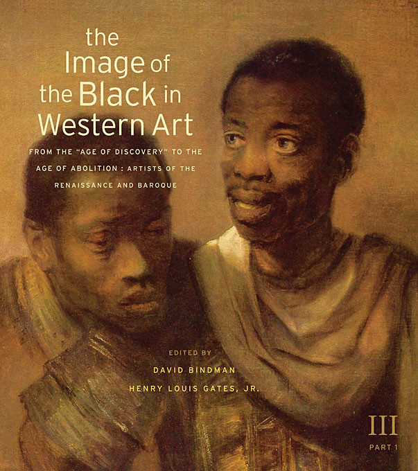 The Image of the Black in Western Art Vol III – From the Age of Discovery to the Age of Abolition Part 1: Artists of Renaissance and Baroque, New Ed paul wood western art and the wider world