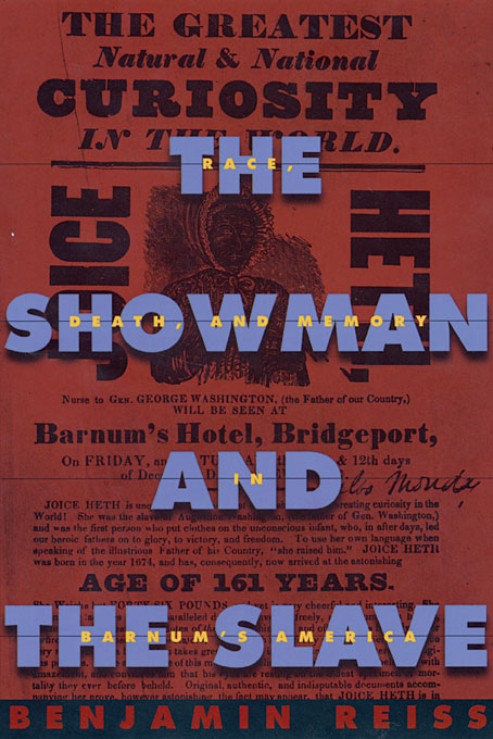The Showman and the Slave – Race, Death, and Memory in Barnum?s America victorian america and the civil war