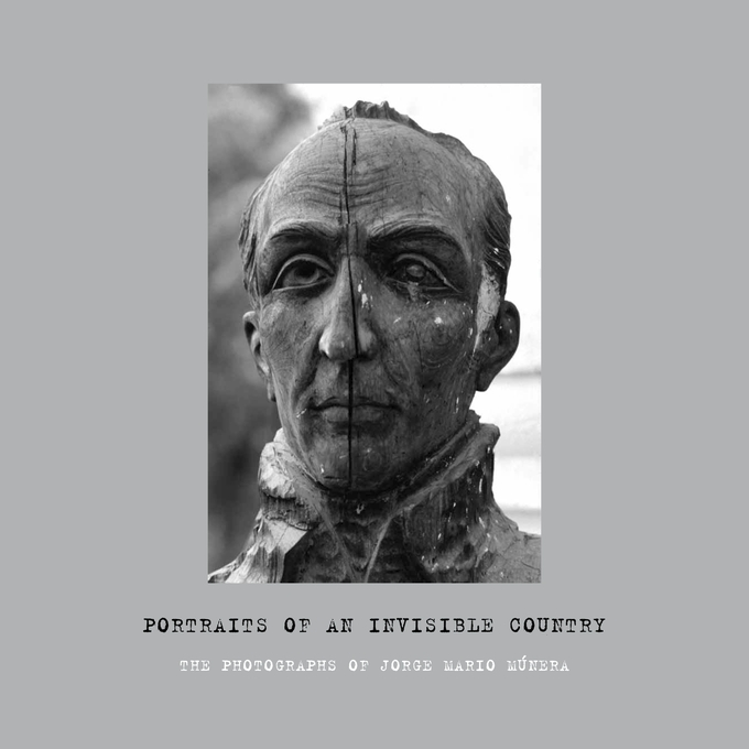 Portraits of an Invisible Country – The Photographs of Jorge Mario Munera affair of state an