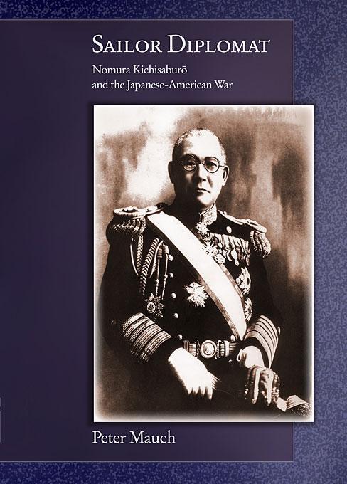 Sailor Diplomat – Nomura Kichisaburo and the Japanese–American War civil war and american art