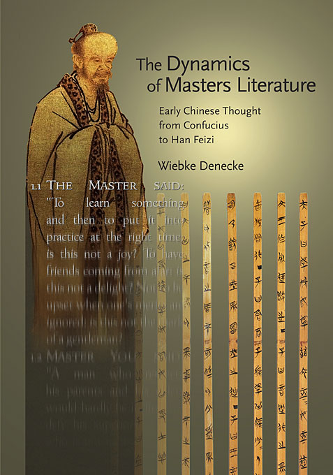 The Dynamics of Masters Literature – Early Chinese Thought from Confucius to Han Feizi