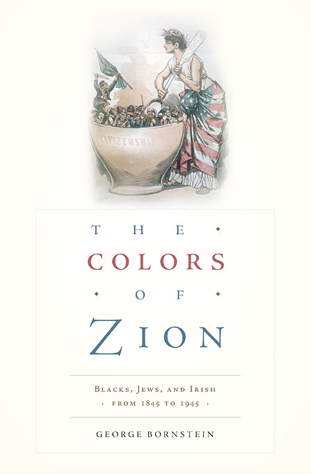 The Colors of Zion – Blacks, Jews, and Irish from 1845 to 1945