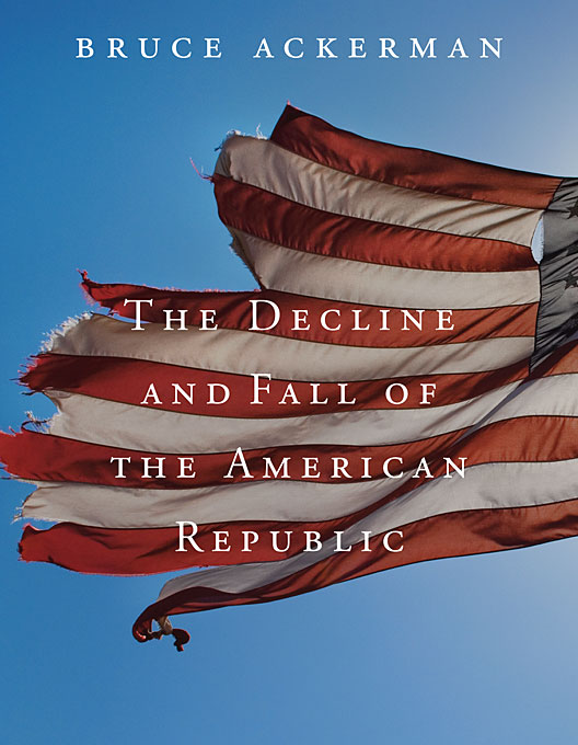 The Decline and Fall of the American Republic the letters of the republic – publication