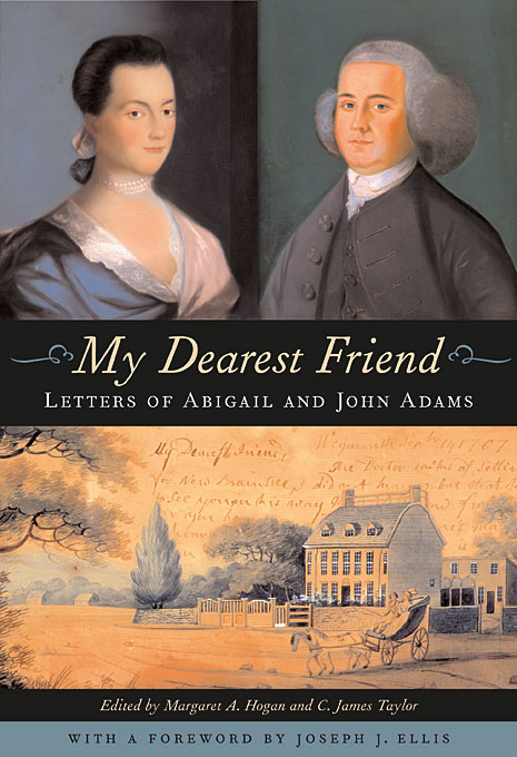 My Dearest Friend – Letters of Abigail and John Adams my dearest friend – letters of abigail and john adams