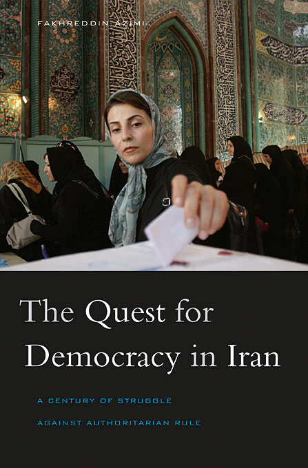 The Quest for Democracy in Iran – A Century of Struggle Against Authoritarian Rule a quest for insularity