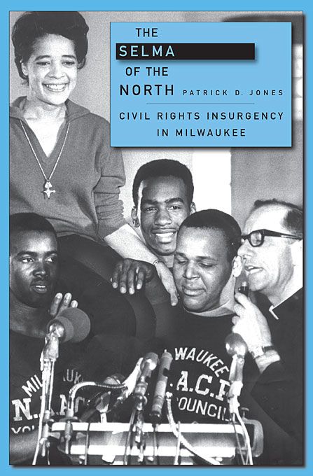The Selma of the North – Civil Rights Insurgency in Milwaukee daily demonstrators – the civil rights movement in mennonite homes and sanctuaries