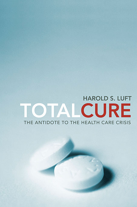 Total Cure – The Antidote to the Health Care Crisis