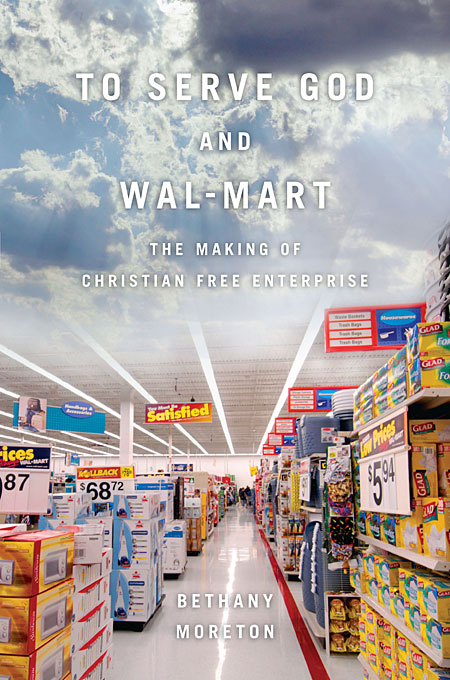 To Serve God and Wal–Mart – The Making of Christian Free Enterprise bride of the water god v 3