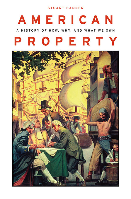 American Property – A History of How, Why, and What We Own pieces of why