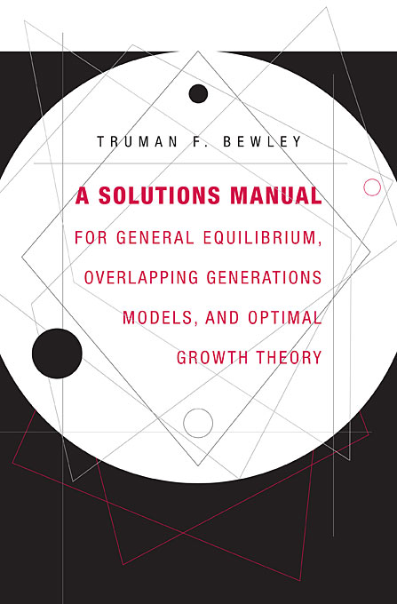 A Solutions Manual for General Equilibrium, Overlapping Generations Models, and Optimal Growth Theory elementary number theory with applications student solutions manual