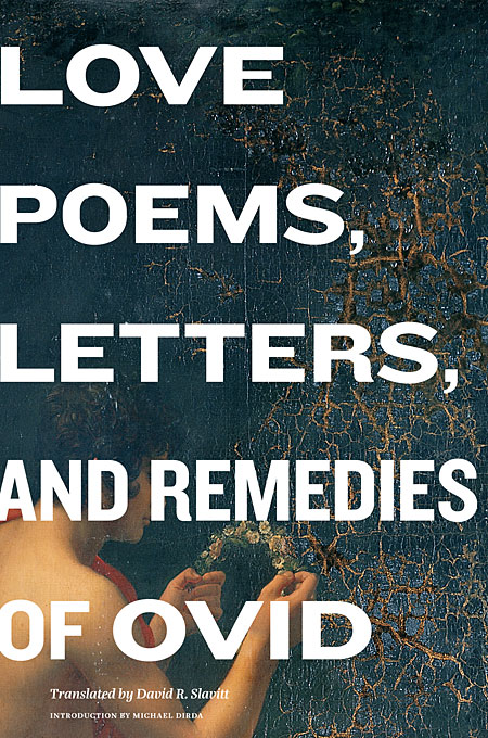 Love Poems, Letters, and Remedies of Ovid twenty love poems