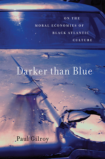 Darker than Blue – On the Moral Economies of Black  Atlantic Culture darker than love