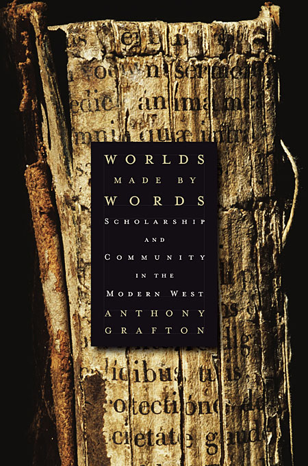 Worlds Made by Words – Scholarship and Community in the Modern West kent west and the weald